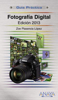 GUÍA PRÁCTICA.FOTOGRAFÍA DIGITAL. EDICIÓN 2013