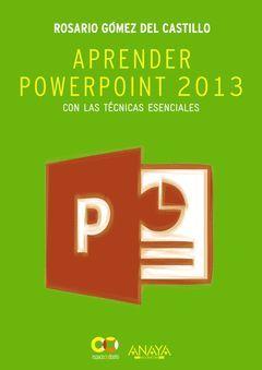 APRENDER POWERPOINT 2013 CON LAS TÉCNICAS ESENCIALES