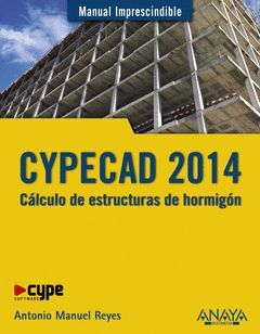 CYPECAD 2014. CÁLCULO DE ESTRUCTURAS DE HORMIGÓN.ANAYA