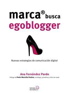 MARCA BUSCA EGOBLOGGER. LAS NUEVAS ESTRATEGIAS DE COMUNICACIÓN DIGITAL