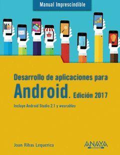 DESARROLLO DE APLICACIONES PARA ANDROID. EDICIÓN 2017