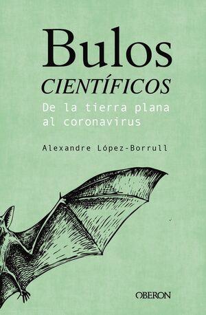 BULOS CIENTÍFICOS: DE LA TIERRA PLANA HASTA EL CORONAVIRUS