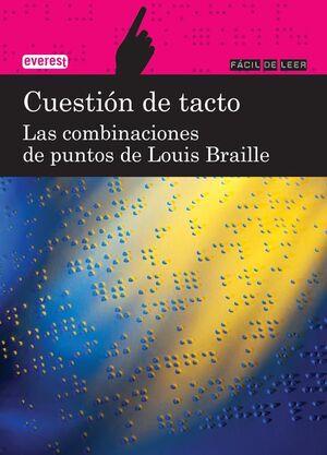 CUESTION DE TACTO. LAS COMBINACIONES DE PUNTOS DE LOUIS BRAILLE