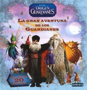 EL ORIGEN DE LOS GUARDIANES. LA GRAN AVENTURA DE LOS GUARDIANES