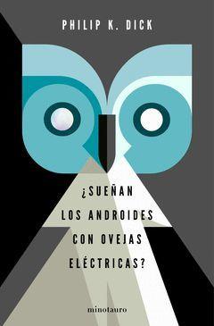 BLADE RUNNER.¿SUEÑAN LOS ANDROIDES CON OVEJAS ELECTRICAS?.MINOTAURO-DURA