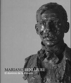 MARIANO BENLLIURE, EL DOMINIO DE LA MATERIA