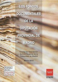 LOS FONDOS DOCUMENTALES DE LA DIPUTACIÓN PROVINCIAL DE MADRID