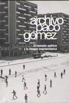 ARCHIVO PACO GÓMEZ. EL INSTANTE POÉTICO