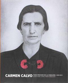 CARMEN CALVO. TODO PROCEDE DE LA SINRAZÓN (1969-2016)