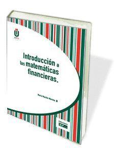 INTRODUCCION A LAS MATEMATICAS FINANCIERAS