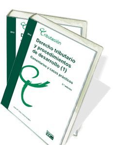 DERECHO TRIBUTARIO Y PROCEDIMIENTOS DE DESARROLLO (1). COMENTARIOS Y CASOS PRÁCT