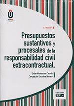 PRESUPUESTOS SUSTANTIVOS Y PROCESALES DE LA RESPONSABILIDAD CIVIL EXTRACONTRACTU