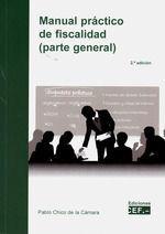 MANUAL PRÁCTICO DE FISCALIDAD ( PARTE GENERAL ) 2ª EDICIÓN