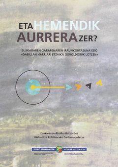 ETA HEMENDIK AURRERA ZER?