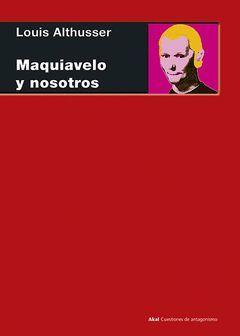 MAQUIAVELO Y NOSOTROS.AKAL-CUEST.ANTAGON