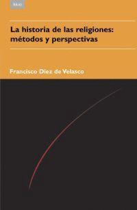 HISTORIA DE LAS RELIGIONES,LA.METODOS Y PERSPECTIVAS.AKAL-RUST
