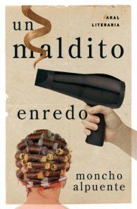 MALDITO ENREDO,UN. AKAL-LITERARIA
