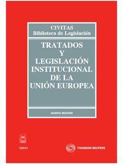 TRATADO Y LEGISLACIÓN INSTITUCIONAL DE LA UNIÓN EUROPEA