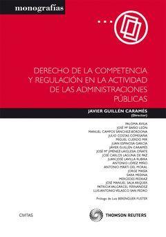 DERECHO DE LA COMPETENCIA Y REGULACION EN LA ACTIVIDAD DE LAS ADMINISTRACIONES P