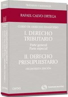 CURSO DE DERECHO FINANCIERO. I.DERECHO TRIBUTARIO. PARTE GENERAL Y PARTE ESPECIA