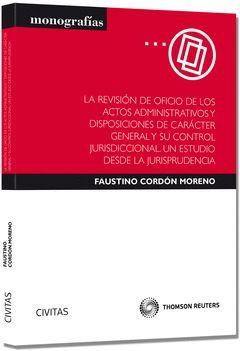 REVISION DE OFICIO DE LOS ACTOS ADMINISTRATIVOS Y DISPOSICIONES DE CARACTER GENE
