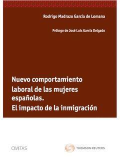NUEVO COMPORTAMIENTO DE LAS MUJERES ESPAテ前LAS. EL IMPACTO DE LA INMIGRACIテ哲