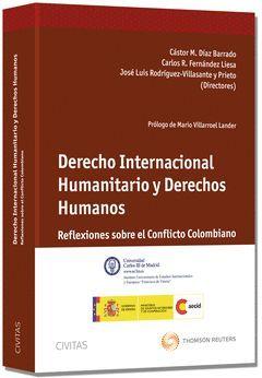 DERECHO INTERNACIONAL HUMANITARIO Y DERECHOS HUMANOS-REFLEXIONES SOBRE EL CONFLI