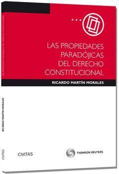 PROPIEDADES PARADÓJICAS DEL DERECHO CONSTITUCIONAL, LAS (PAPEL)