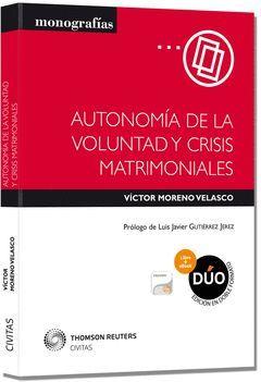 AUTONOMÍA DE LA VOLUNTAD Y CRISIS MATRIMONIALES (DÚO: PAPEL + PROVIEW)