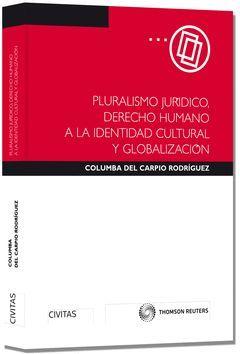 PLURALISMO JURÍDICO, DERECHO HUMANO A LA IDENTIDAD CULTURAL Y GLOBALIZACIÓN (PAP