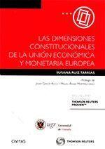DIMENSIONES CONSTITUCIONALES DE LA UNIÓN ECONÓMICA Y MONETARIA EUROPEA,LAS