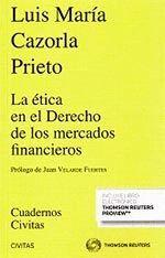 ETICA EN EL DERECHO DE LOS MERCADOS FINANCIEROS,LA