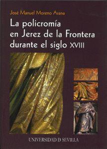 LA POLICROMÍA EN JEREZ DE LA FRONTERA DURANTE EL SIGLO XVIII.
