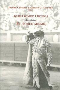 JOSE GOMEZ ORTEGA, JOSELITO EL TOREO MISMO