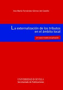 LA EXTERNALIZACIÓN DE LOS TRIBUTOS EN EL ÁMBITO LOCAL