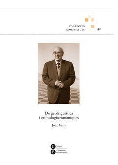 DE GEOLINGÜÍSTICA I ETIMOLOGIA ROMÀNIQUES