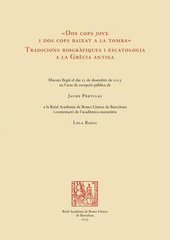DOS COPS JOVE I DOS COPS BAIXAT A LA TOMBA. TRADICIONS BIOGRÀFIQUES I ESCATOLOGI