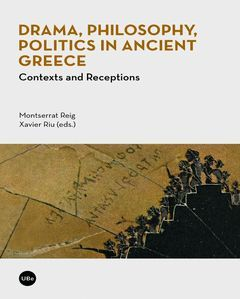 DRAMA, PHILOSOPHY, POLITICS IN ANCIENT GREECE
