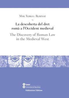 LA DESCOBERTA DEL DRET ROMÀ A L'OCCIDENT MEDIEVAL / THE DISCOVERY OF ROMAN LAW I