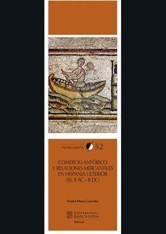 COMERCIO ANFÓRICO Y RELACIONES MERCANTILES EN HISPANIA ULTERIOR (S. II A.C. - II
