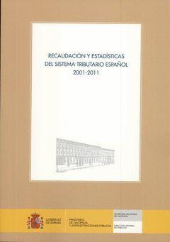 RECAUDACIÓN Y ESTADÍSTICAS DEL SISTEMA TRIBUTARIO ESPAÑOL. 2001-2011
