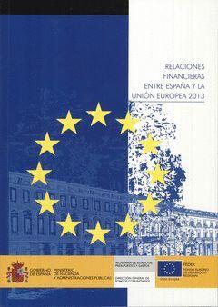 RELACIONES FINANCIERAS ENTRE ESPAÑA Y LA UNIÓN EUROPEA 2013