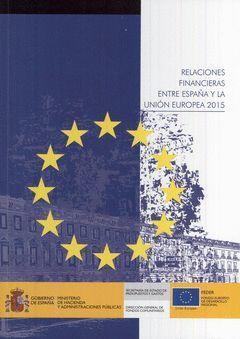 RELACIONES FINANCIERAS ENTRE ESPAÑA Y LA UNIÓN EUROPEA 2015