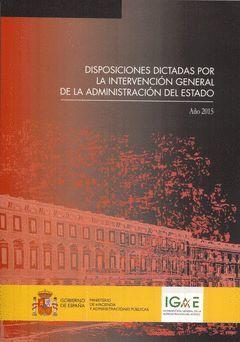 DISPOSICIONES DICTADAS POR LA INTERVENCIÓN GENERAL DE LA ADMINISTRACIÓN DEL ESTA