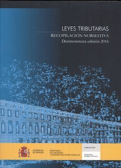 LEYES TRIBUTARIAS. RECOPILACIÓN NORMATIVA 2016