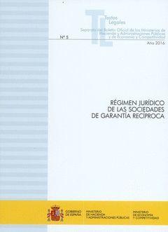 RÉGIMEN JURÍDICO DE LAS SOCIEDADES DE GARANTÍA RECÍPROCA