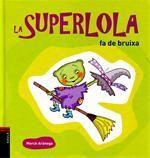 LA SUPERLOLA FA DE BRUIXA