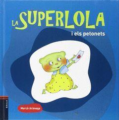 LA SUPERLOLA I ELS PETONETS