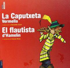 LA CAPUTXETA VERMELLA / EL FLAUTISTA D'HAMELÍN