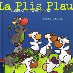 LA PLIS PLAU I L'ARBUST DE LA VERGONYA